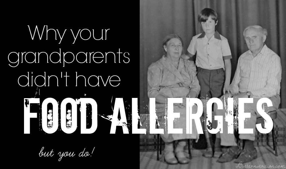 Why your Grandparents Didn't Have Food Allergies