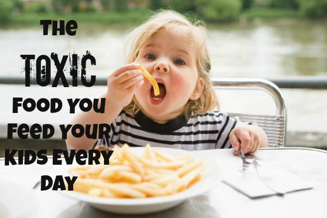 The Toxic Food You Feed Your Kids Every Day
