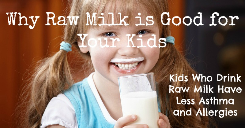 why raw milk is good for your kids
