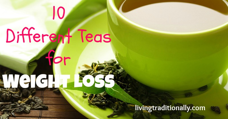 10 Different Teas for Weight Loss