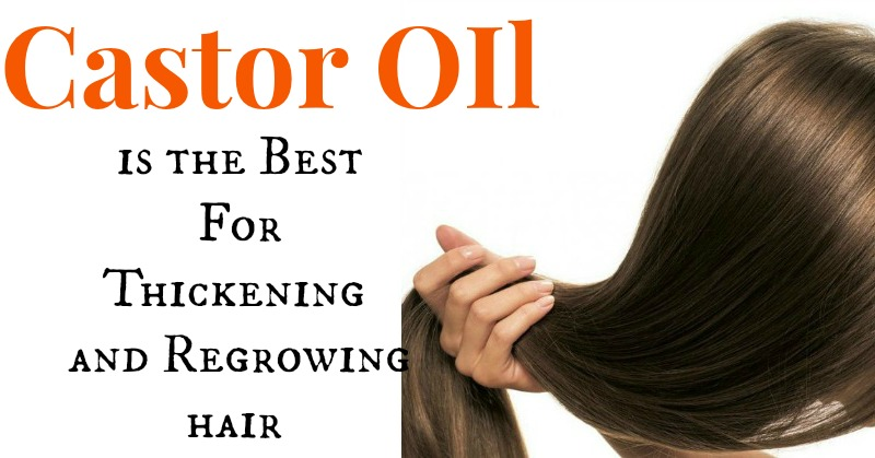 Castor Oil Is The Best For Thickening And Regrowing Hair