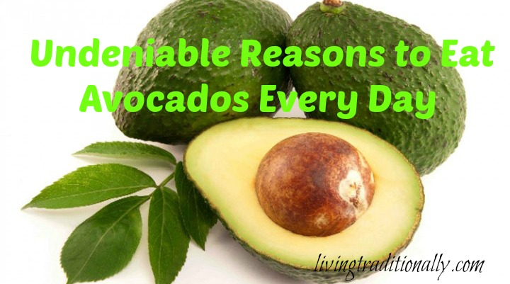 Undeniable Needs to Consume Avocados Daily