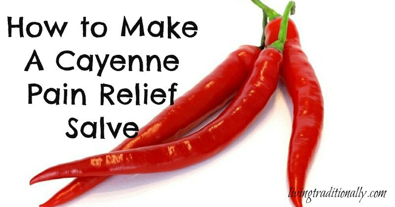How to Make A Cayenne Pain Relief Salve