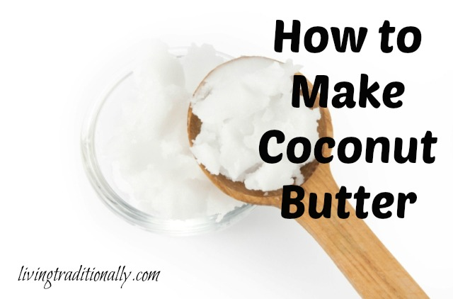 How to Make Coconut Butter with Just One Ingredient