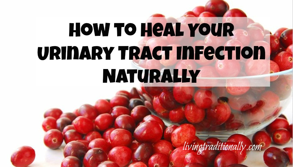 How to Heal Your Urinary Tract Infection Naturally