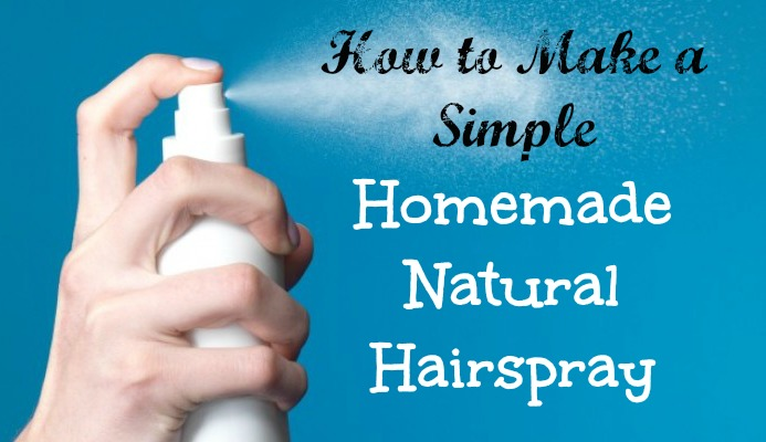 How to Make a Simple Homemade Natural Hairspray