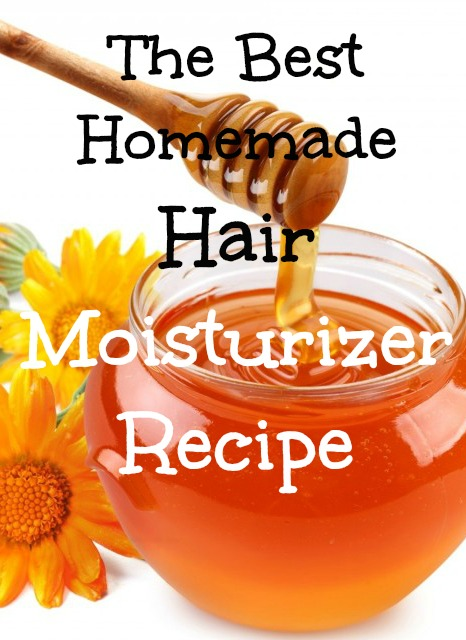 The Best Homemade Hair Moisturizer Recipe
