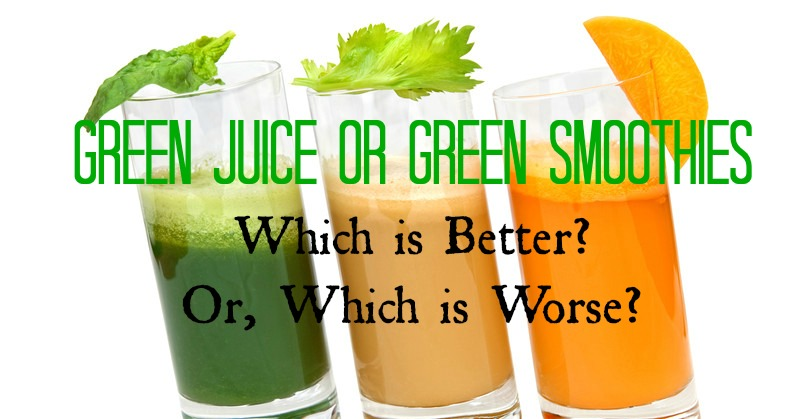 Green Juice or Green Smoothies. Which is Better? Or, Which is Worse?