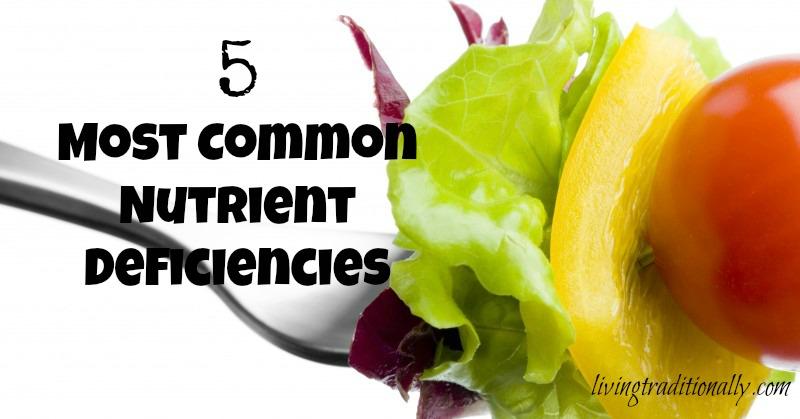 5 Most Common Nutrient Deficiencies