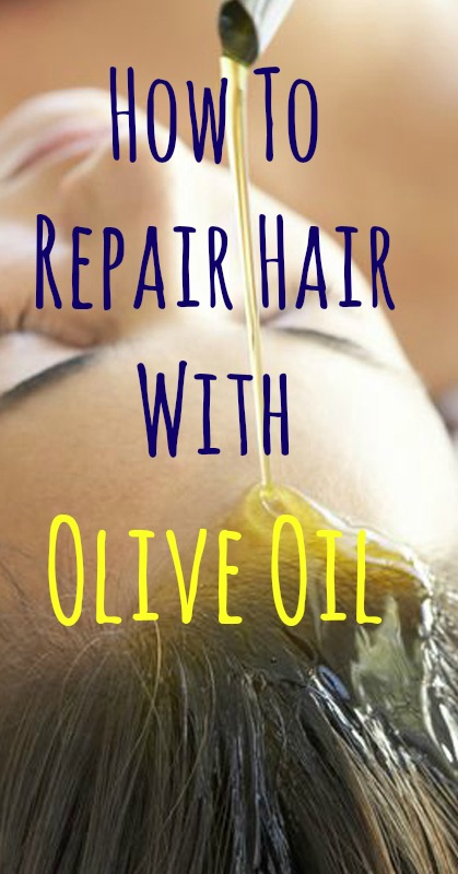 How To Repair Hair With Olive Oil