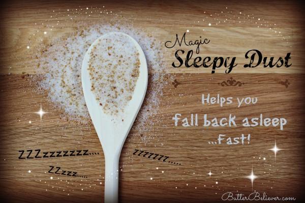 Magic Sleepy Dust: Helps you fall back asleep fast